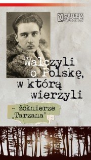 Od 1 marca 2017 roku na Rynku w Rozwadowie można oglądać wystawę plenerową Walczyli o Polskę, w którą wierzyli - żołnierze Tarzana.
