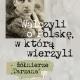 Stalowa Wola: Walczyli o Polskę, w którą wierzyli - żołnierze Tarzana