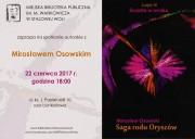 Drukiem ukazała się właśnie IV część Sagi rodu Oryszów, zatytułowana Światło w mroku. Powieść autorstwa lokalnego pisarza Mirosława Osowskiego, została zaplanowana na cztery tomy i autor chce zaprezentować ostatni.