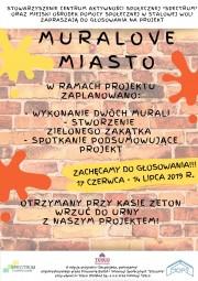 Muralove Miasto to tytuł projektu, który został zakwalifikowany do głosowania w VI edycji programu ,,Decydujesz, pomagamy.
