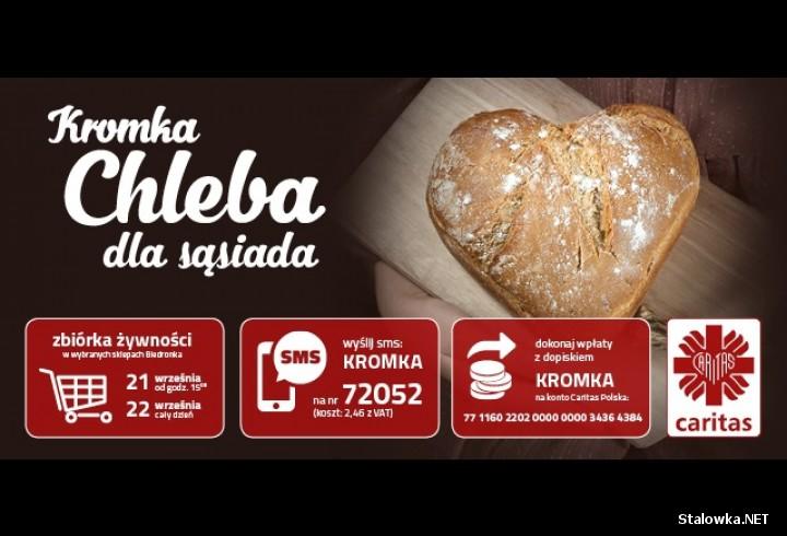 Kromka Chleba dla Sąsiada to ogólnopolska zbiórka żywności, w którą włączyła się Caritas Diecezji Sandomierskiej. Akcja prowadzona jest między innymi w Stalowej Woli.