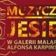 Stalowa Wola: Muzyczna Jesień w Galerii Malarstwa Alfonsa Karpińskiego i NIE TYLKO