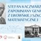 Stalowa Wola: Stefan Kaczmarz - zapomniany geniusz z Lwowskiej Szkoły Matematycznej - nowy cykl zajęć edukacyjnych