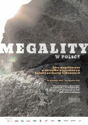 Megality w Polsce. Idea megalityczna w obrządku pogrzebowym kultury pucharów lejkowatych.