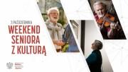 W pierwszy weekend października odbędzie się kolejna odsłona ogólnopolskiej akcji pn. Weekend seniora z kulturą.
