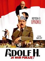 Plakat: Adolf H. - Ja wam pokażę