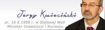 Stalowa Wola: Jerzy Stanisław Kwieciński - wiceminister Rozwoju
