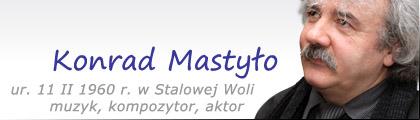 Stalowa Wola: Konrad Mastyło (muzyk, kompozytor, aktor)