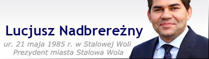 Stalowa Wola: Lucjusz Nadbereżny - Prezydent miasta Stalowa Wola. Polski samorządowiec