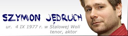 Stalowa Wola: Szymon Jędruch (tenor, aktor)