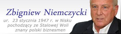 Stalowa Wola: Zbigniew Marian Niemczycki, znany polski biznesmen. Pochodzi ze Stalowej Woli